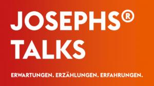 JOSEPHS TALKS
