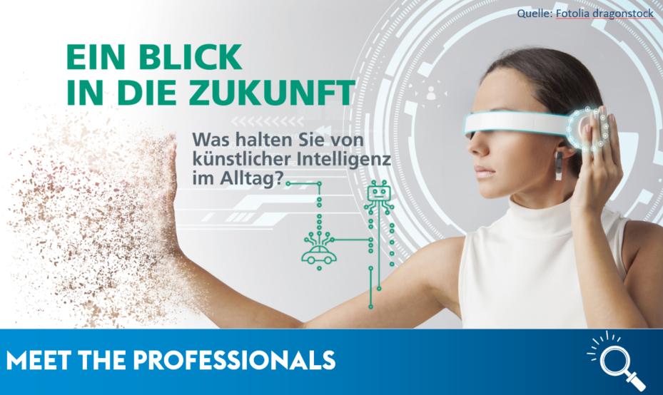 Ein Blick in die Zukunft - meet the professionals