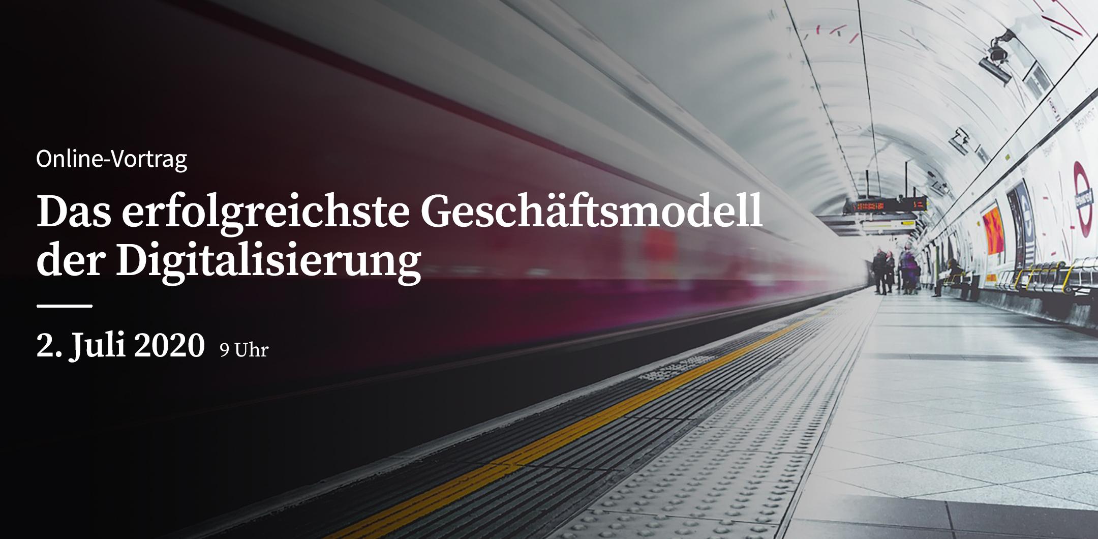 Das erfolgreichste Geschäftsmodell der Digitalisierung - online Vortrag am 02. Juli 2020